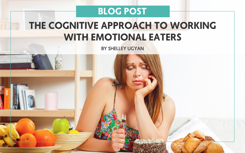 The Cognitive Approach to Working with Emotional Eaters