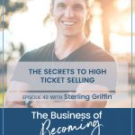 EPISODE 42 | The Secrets to High Ticket Selling