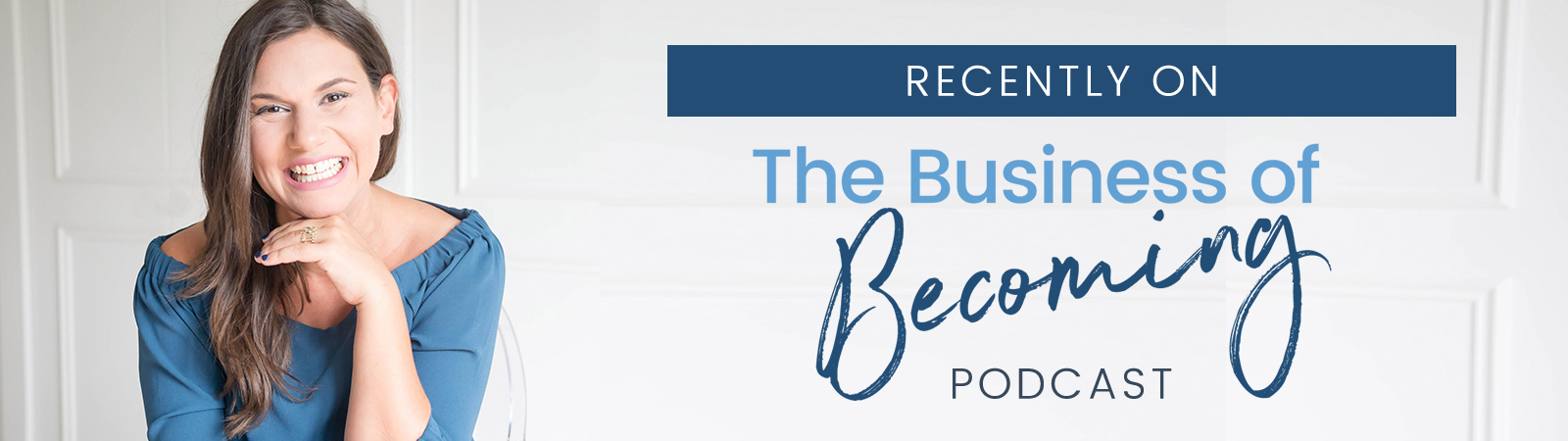 Recently on the Business of Becoming Podcast