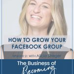 EPISODE 21| How to Grow Your Facebook Group