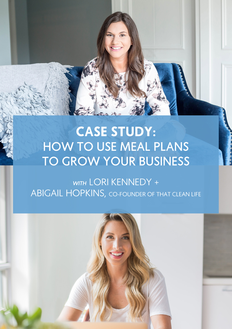 Learn how to effectively use meal plans in your health, nutrition or fitness business to make more money and get clients better results. Interview with Lori Kennedy and Abigail Hopkins from That Clean Life