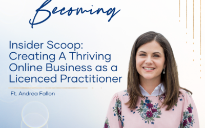 Episode 223 | Insider Scoop:  Creating A Thriving Online Business as a Licenced Practitioner