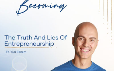 Episode 238: The Truth And Lies Of Entrepreneurship