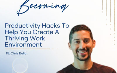 Episode 241: Productivity Hacks To Help You Create A Thriving Work Environment